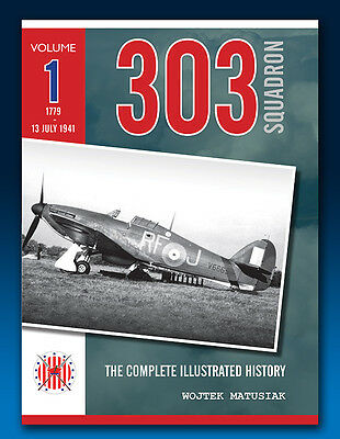303 SQUADRON – The Complete Illustrated History - Volume