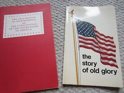 Story of Old Glory, Declaration of Independence and US Constitution and BONUS!