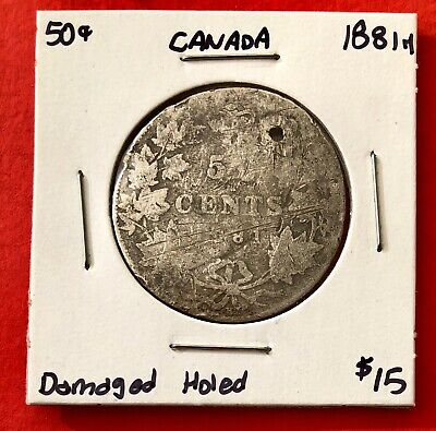 1881 H Canada 50 Cent Coin Fifty Silver Half Dollar - $15 Damaged Holed