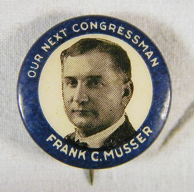 "Very Rare! Picture Political Button- ""Our Next Congressman, Frank C. Musser"""