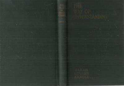 The Way of Understanding by Sarah Louise Arnold / Girl Scouts / 1935 / 3rd Imp.