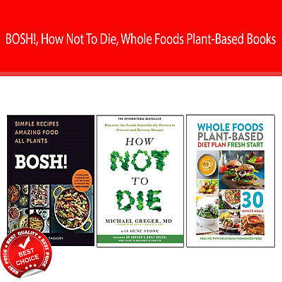 Whole Foods Plant-Based 3 Books set BOSH! Vegan Cookbook, How Not To Die NEW