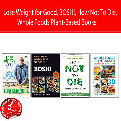 Plant-Based Diet 4 Books set BOSH!, Lose Weight for Good, How Not To Die NEW