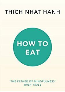 Thich Nhat Hanh - How to Eat