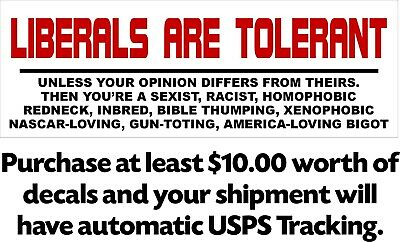 LIBERALS ARE TOLERANT Anti Obama Hillary Clinton BUMPER STICKER decal