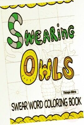 Swearing Owls - Swear Word Adult Coloring Book: Creative Sweary Owls For ...