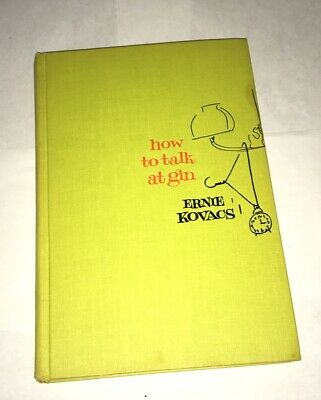 How to Talk Gin Written  and Illustrated by Ernie Kovacs 1962 First Edition Rare
