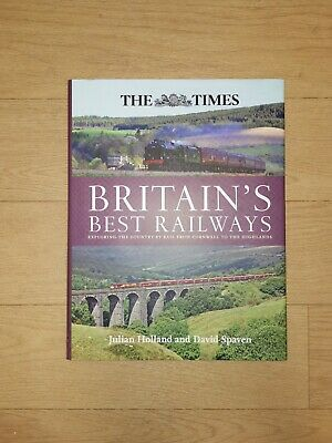 The Times: Britain's Best Railways by Julian Holland and David Spaven