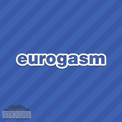 EUROGASM VINYL DECAL STICKER EURO LOWERED FITS BMW AUDI VOLVO GTI JETTA VW DUB