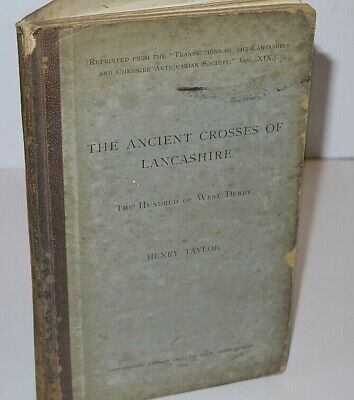 * Rare Signed * Henry Taylor The Ancient Crosses of Lancashire 1902