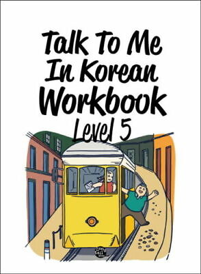 Learning Korea   Talk To Me In Korean Workbook Level. 5 Textbook Hanguel