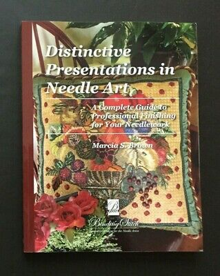 Distinctive Presentations in Needle Art/Professional Finishing/Marcia S. Brown