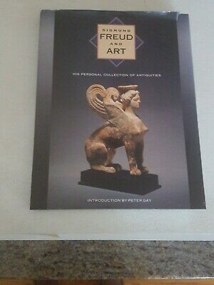 Sigmund Freud And Art: His Personal Collection Of Antiquities - Peter Gay 1989