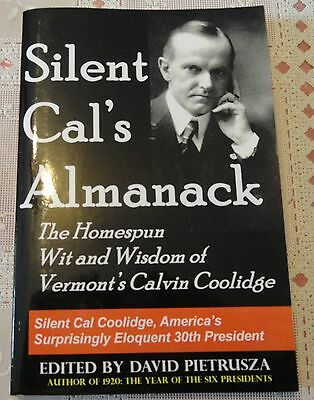 Silent Cal's Almanack : The Homespun Wit and Wisdom of Vermont's Calvin...