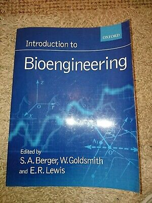 Introduction To Bioengineering (S.A. Berger, W. Goldsmith, E.R. Lewis)