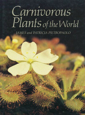 James & Patricia Pietropaolo: CARNIVOROUS PLANTS OF THE WORLD. 1993. -------