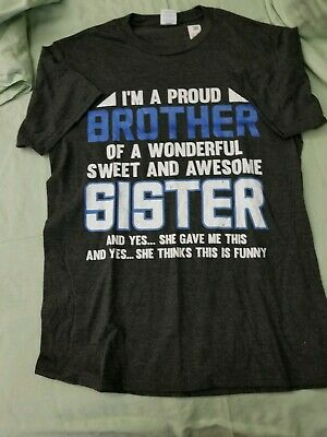 Proud Brother of awesome sister T-shirt Tee Medium NWOT