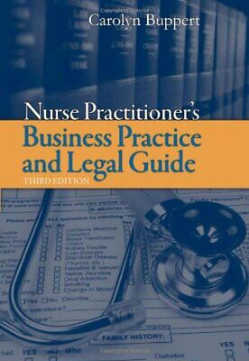 Nurse Practitioner's Business Practice And Legal Guide by Buppert
