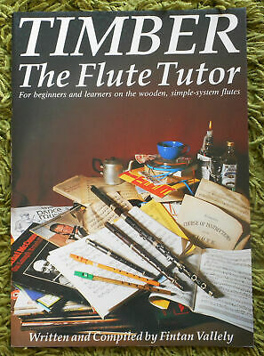 Timber - The Flute Tutor by Fintan Vallely: For Beginners Wooden Flutes Unmarked