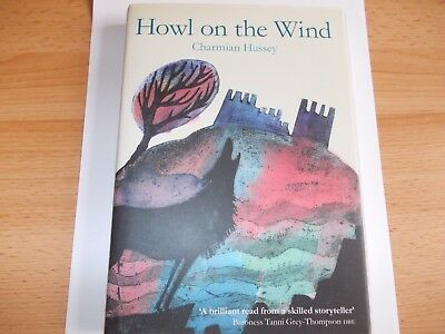 1st edition,1st printing, Howl on the Wind by Charmian Hussey (Hardback, 2011)