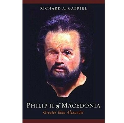 Philip II of Macedonia, Greater Than Alexander: Military Biography of (Hardcover