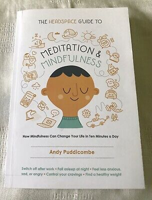 The Headspace Guide to Meditation and Mindfulness by Andy Puddicombe 2016