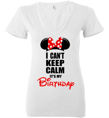 I Cant Keep Calm Its MY Birthday Womens Disney T Shirts Tee 21st