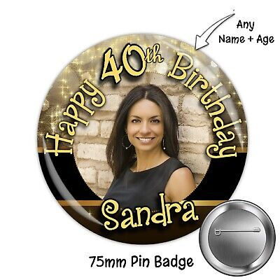 75mm Personalised 18th 21st 30th 40th 50th 60th Birthday Photo Pin Badge N38