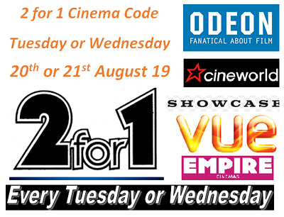 2 for 1 Cinema Tickets for Tuesday 20th August or Wednesday 21st August 2019