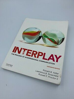 Interplay: The Process of Interpersonal Communication 13th Ed. Adler Rosenfeld