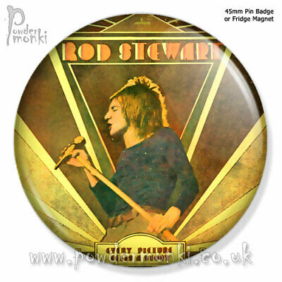 "ROD STEWART ""EVERY PICTURE TELLS A STORY"" ~ Retro Music Badge/Magnet [45mm]"