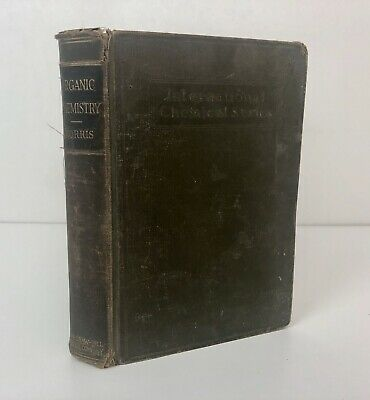The Principles Of Organic Chemistry 3rd edition By James F. Norris 1931