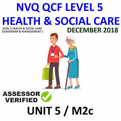 UNIT 5 / M2c NVQ QCF DIPLOMA LEVEL 5 LEADERSHIP HEALTH AND SOCIAL CARE HELP