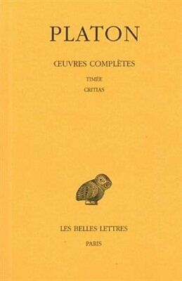 Oeuvres completes, tome X : Timee. - Critias Platon Les Belles Lettres 1 Broche