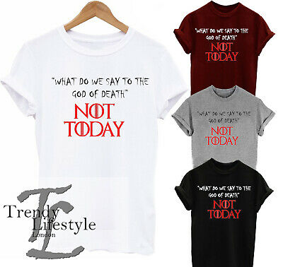 Game Of Thrones Arya Stark Inspired God Of Death Not Today Print Trendy Tshirts
