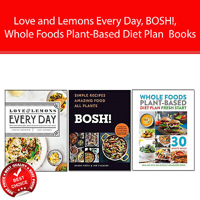 Love and Lemons Every Day, BOSH! 3 Books Collection Pack set Whole Foods Plant