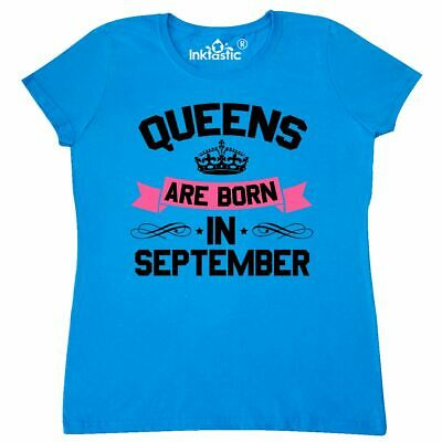 4fe4df03 Inktastic Queens Are Born In September Women's T-Shirt Birthdays Adult Queen  For