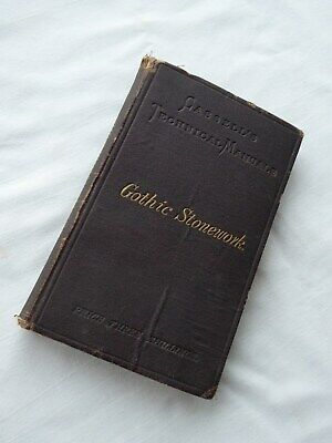 Book. Gothic Stonework. Cassell's Technical Manuals. Ellis Davidson. 1872.