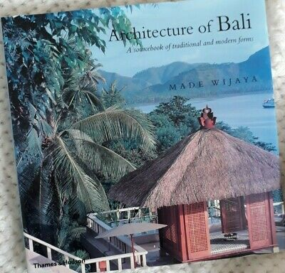 Architecture of Bali Traditional & Modern Forms ~Hardback ~600+illustrations