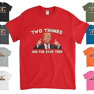 Donald Trump T-Shirt - Two Thumbs Up One For Each Term ! Pro Trump Tee