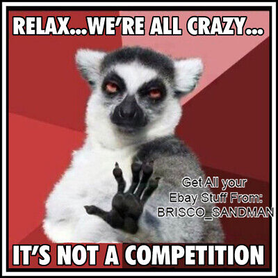 "Fridge Fun Refrigerator Magnet ""RELAX WE'RE ALL CRAZY, NOT A COMPETITION"" Meme"