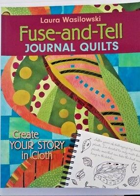 Fuse and Tell Journal Quilts Laura Wasilowski 2008