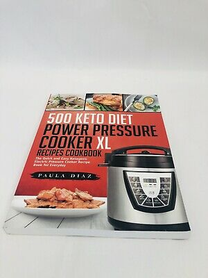 500 Keto Diet Power Pressure Cooker XL Recipes Cookbook: The Quick and Easy Keto