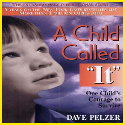 A Child Called It : One Child's Courage to Survive by Dave Pelzer EBO.0K
