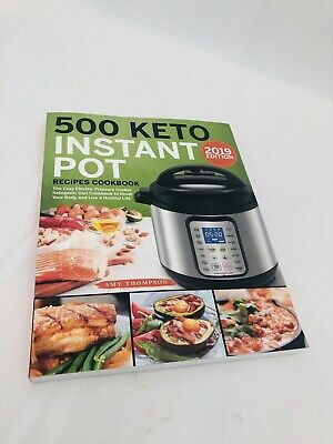 500 Keto Instant Pot Recipes Cookbook: The Easy Electric Pressure Cooker..Pap...