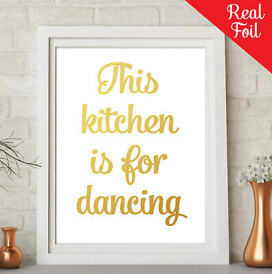 This Kitchen is for dancing REAL FOIL Word Art Print Rose Gold Silver New Home