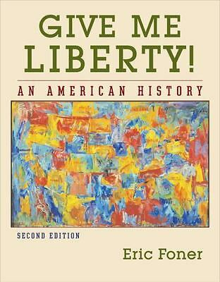 Give Me Liberty!: An American History (Second Edition)  (Vol. One-Volume)