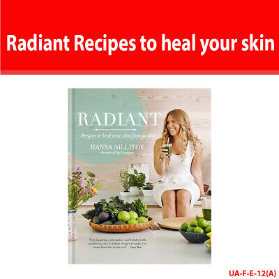 Radiant: Recipes to heal your skin from by Hanna Sillitoe 9780857833921 NEW book