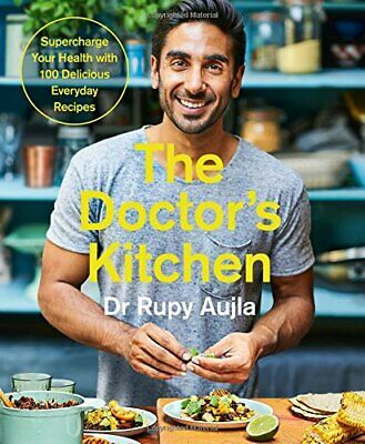 Rupy Aujla - The Doctors Kitchen: Supercharge your health with 100 delicious