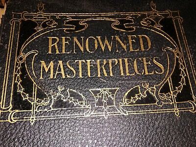 Renowned Masterpieces of the World's Art 1904 Edition De Luxe Illustrated